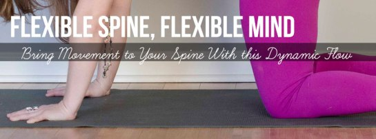 flexible_spine_flexible_mind_at